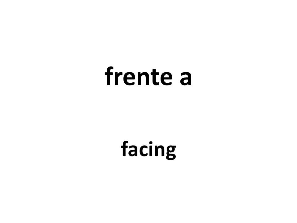 frente a facing