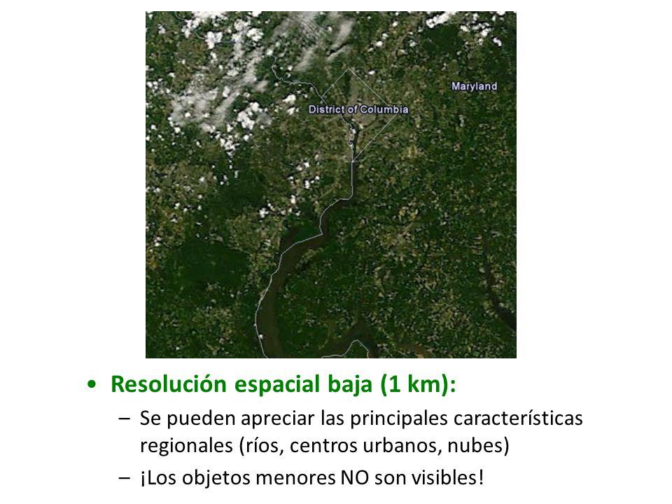 Resolución espacial baja (1 km): –Se pueden apreciar las principales características regionales (ríos, centros urbanos, nubes) –¡Los objetos menores N