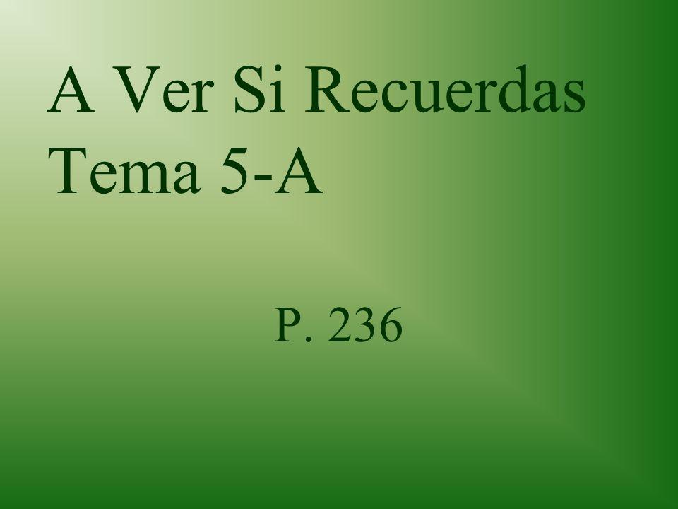A Ver Si Recuerdas Tema 5-A P. 236