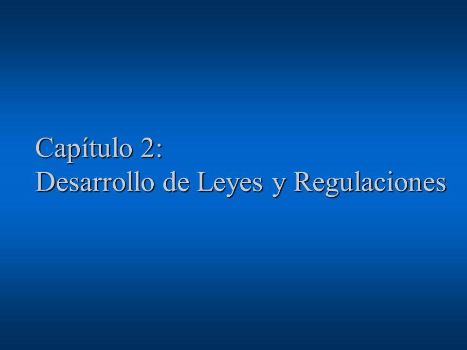 Capítulo 2: Desarrollo de Leyes y Regulaciones