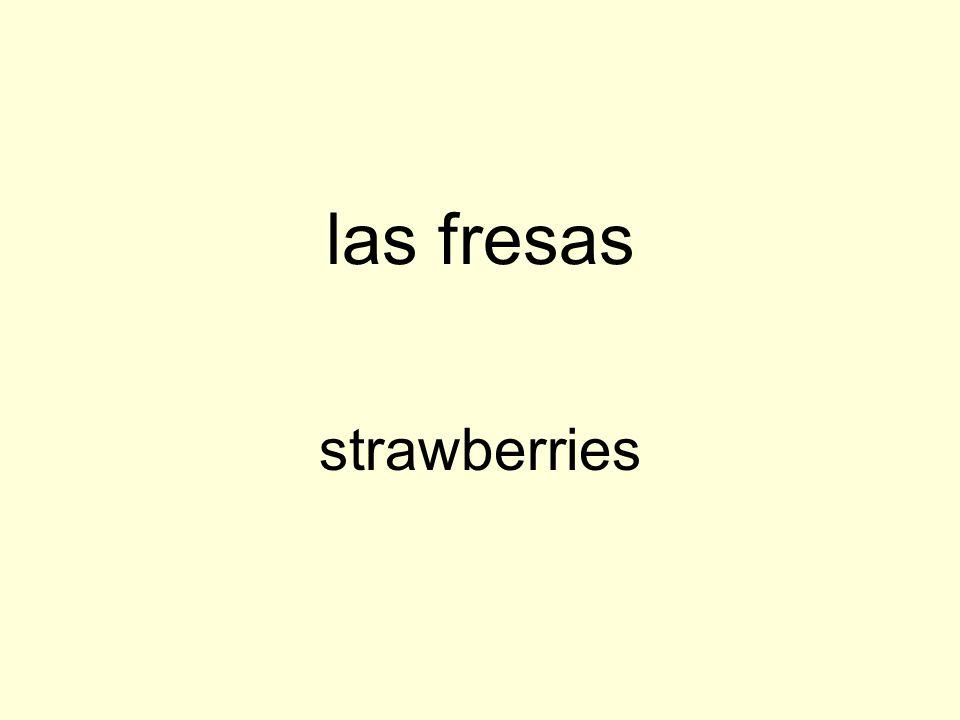 las fresas strawberries