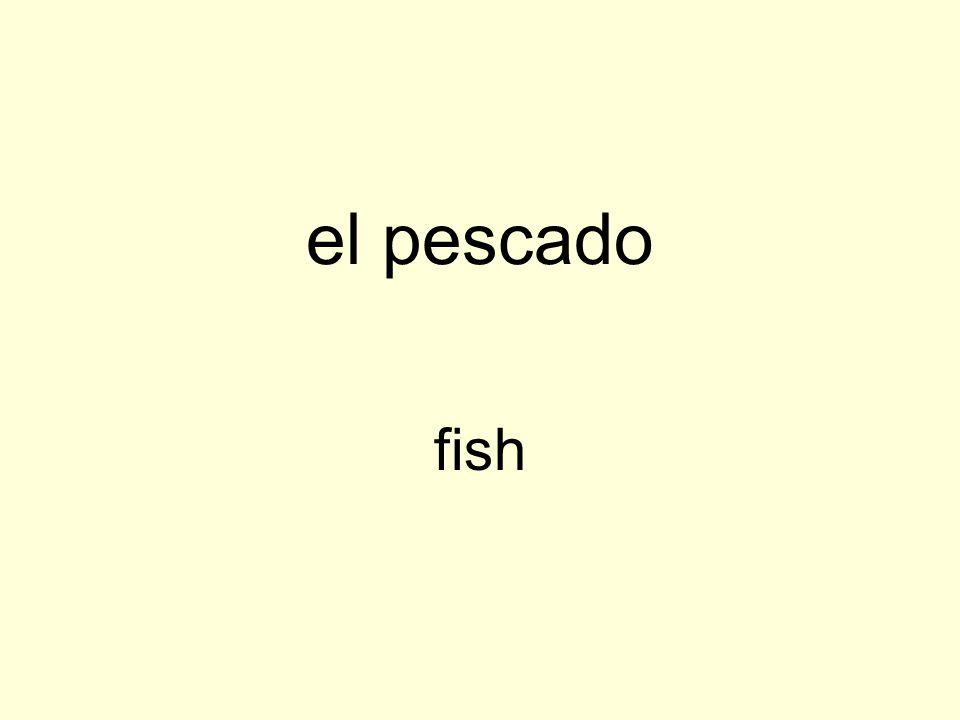 el pescado fish
