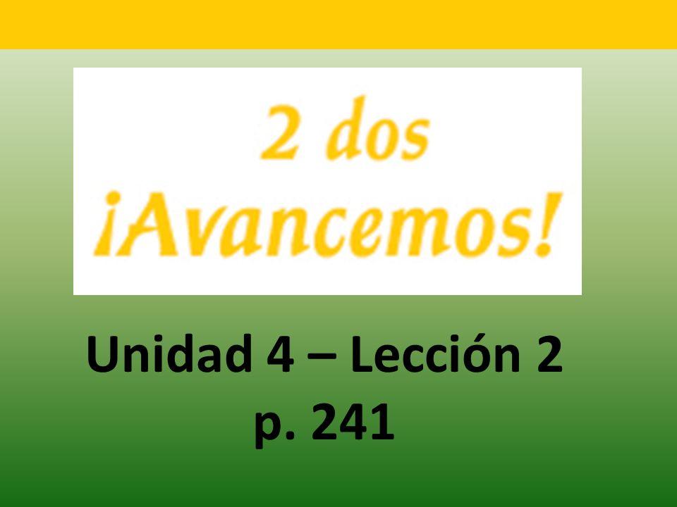 Unidad 4 – Lección 2 p. 241