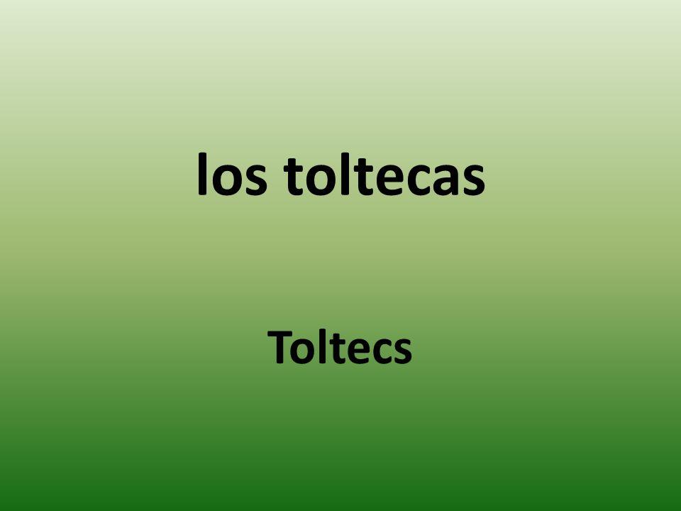 los toltecas Toltecs
