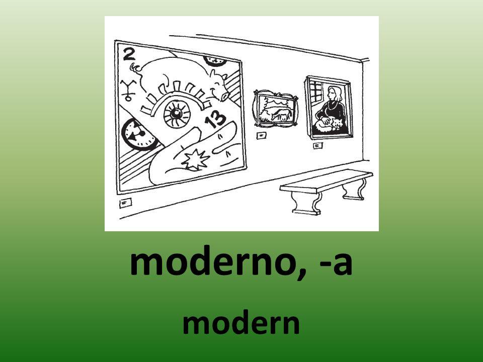 moderno, -a modern
