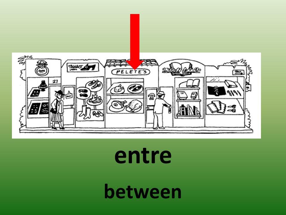 entre between