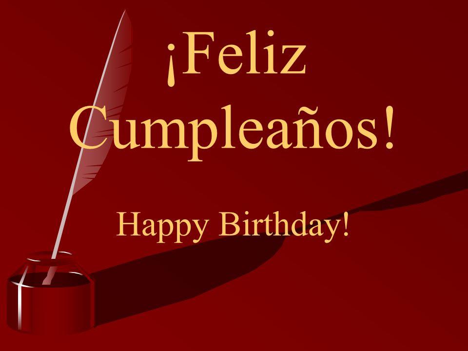 ¡Feliz Cumpleaños! Happy Birthday!