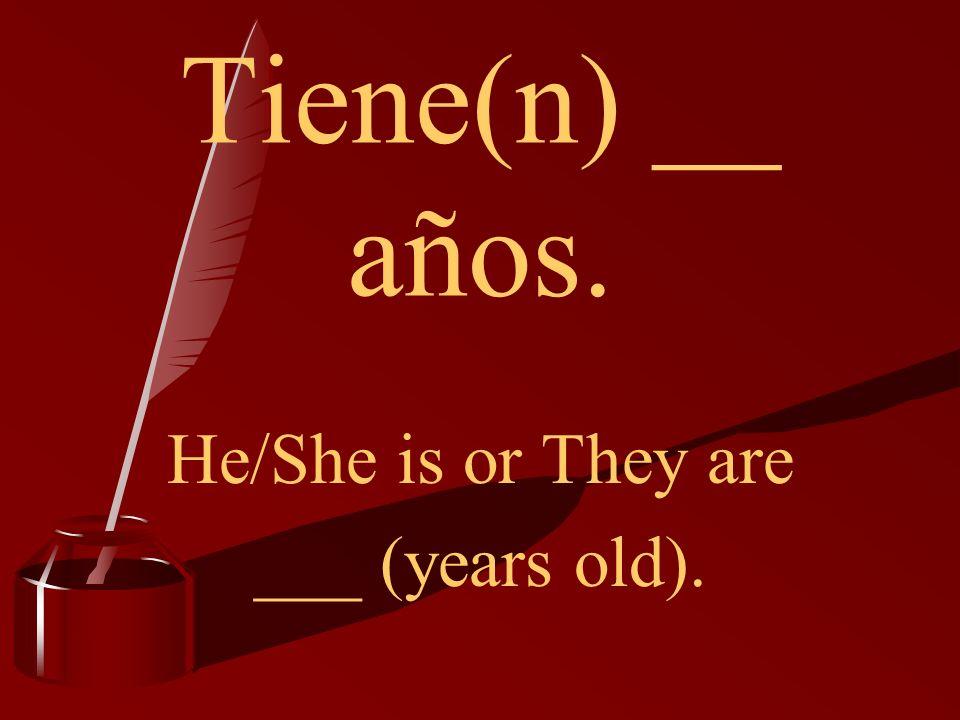 ¿Cuántos años tiene(n) ___ How old is __ How old are ___