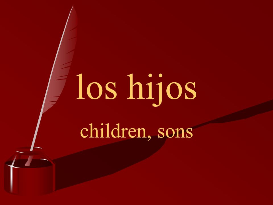 los hijos children, sons