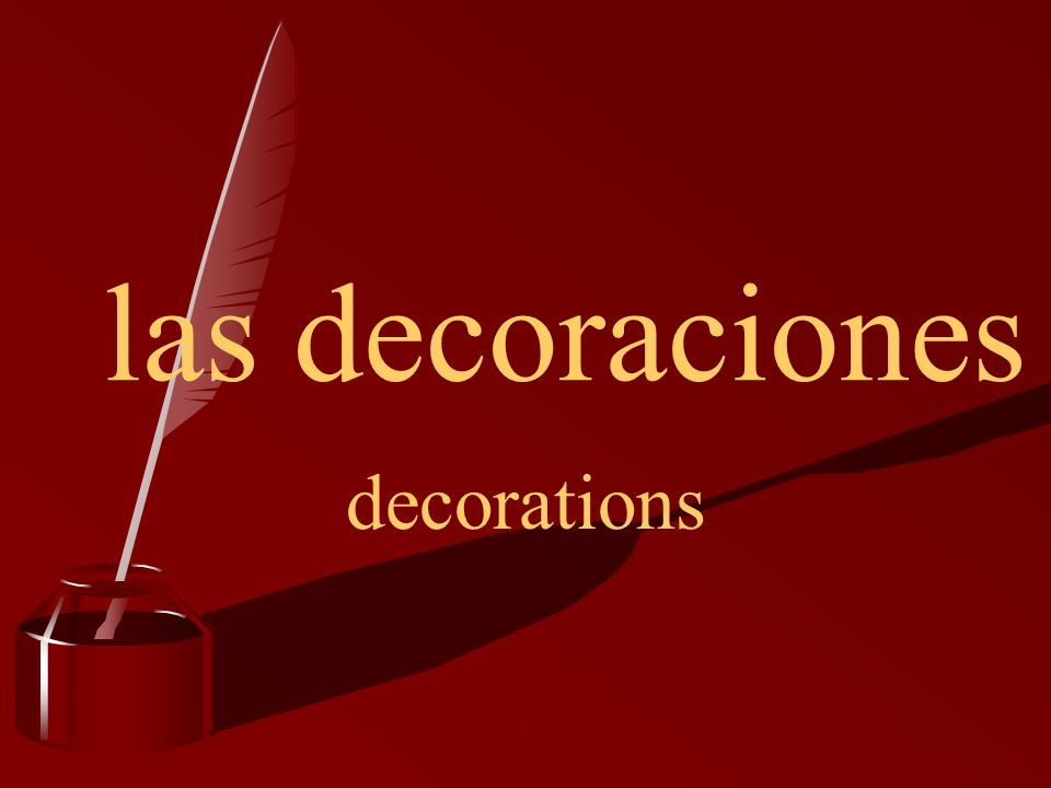 las decoraciones decorations