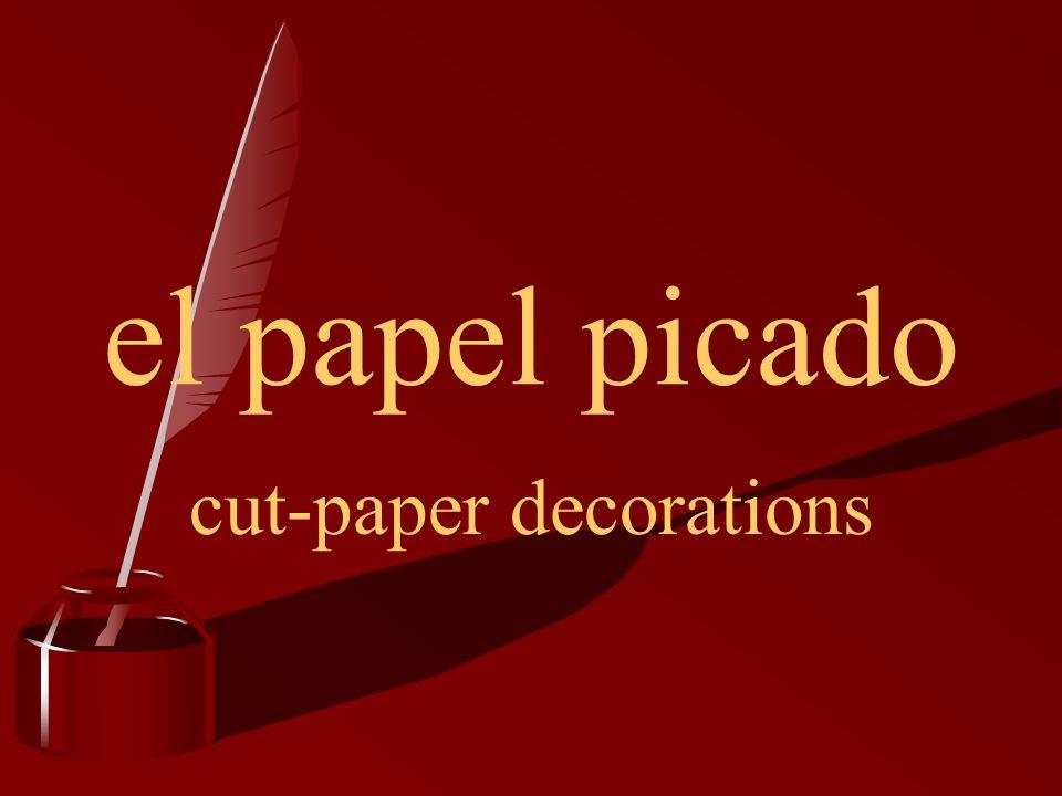el papel picado cut-paper decorations