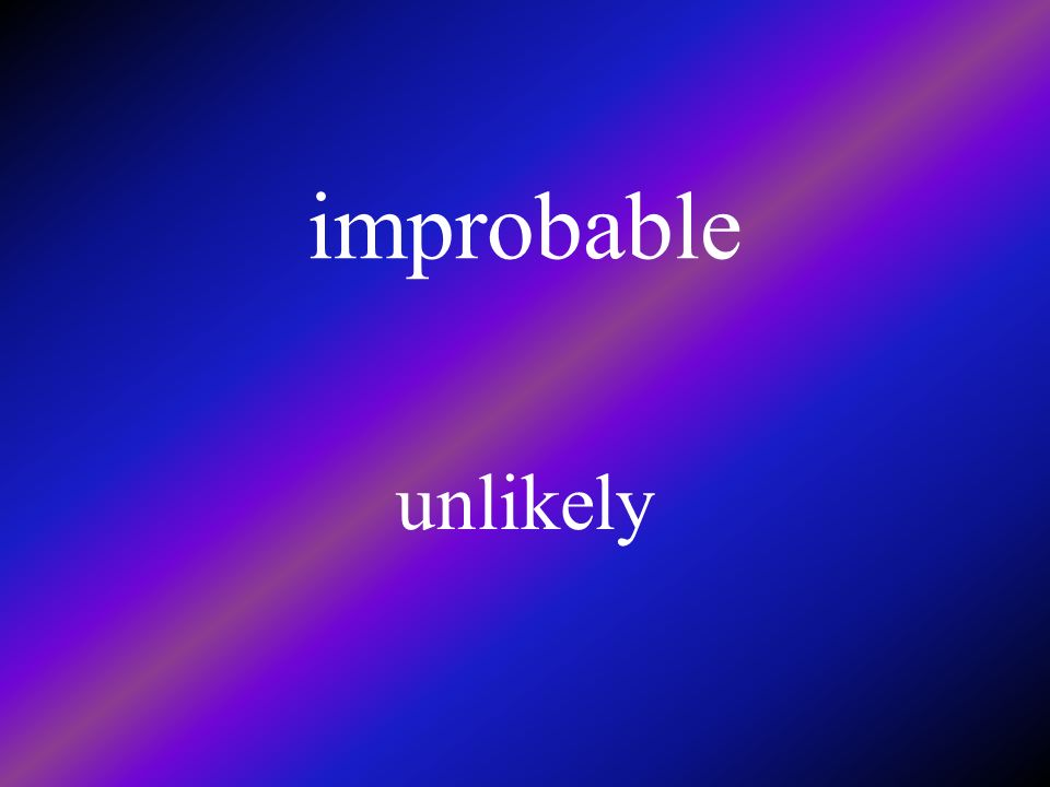 improbable unlikely