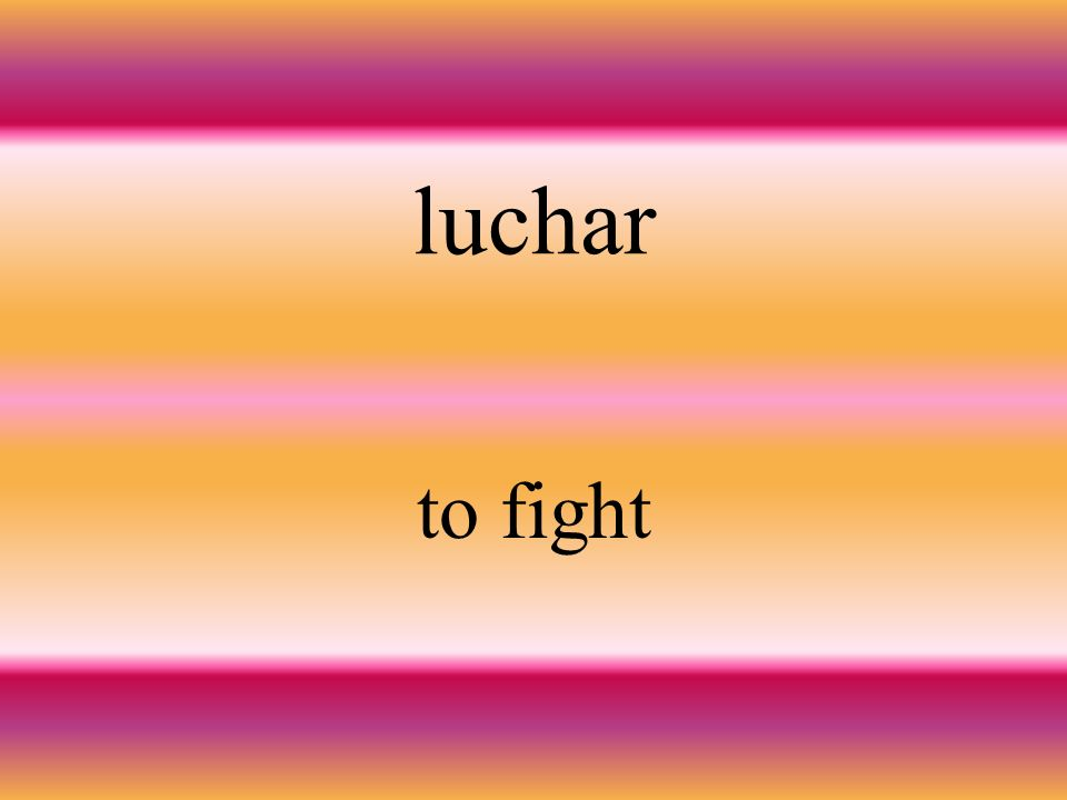 luchar to fight