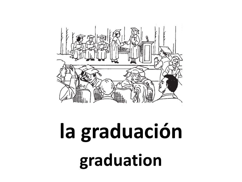 la graduación graduation