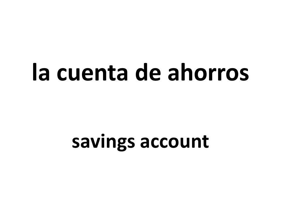 la cuenta de ahorros savings account