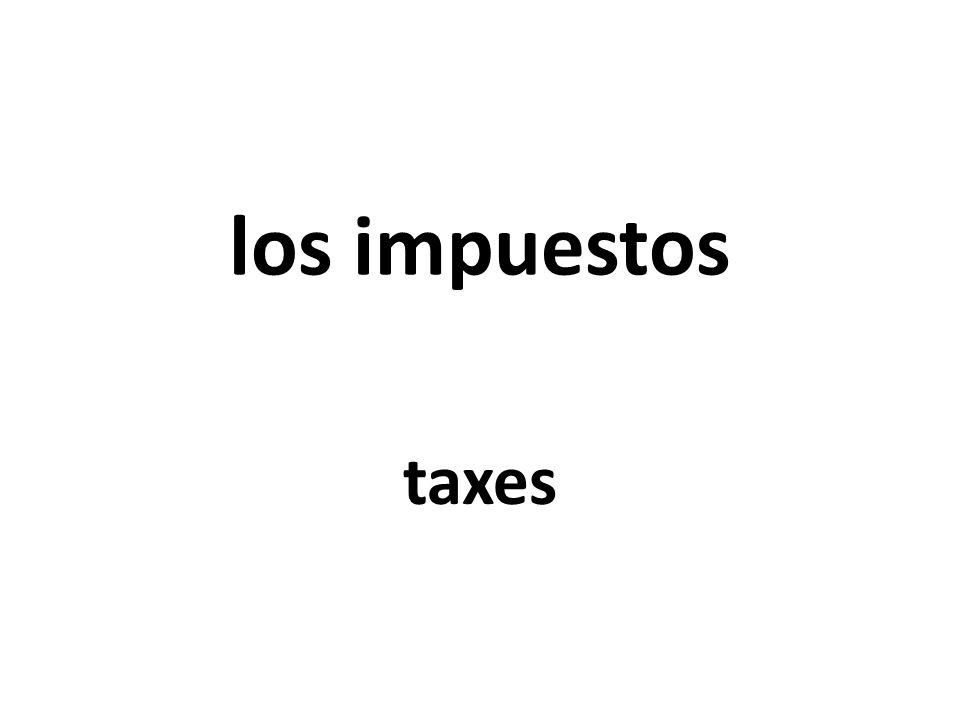 los impuestos taxes