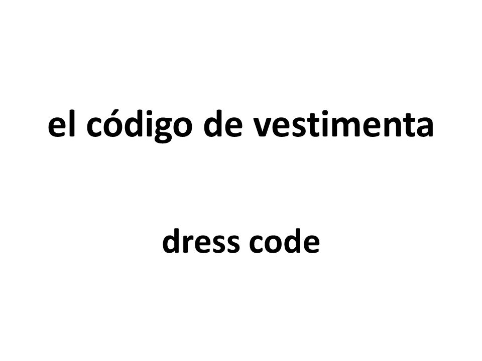 el código de vestimenta dress code