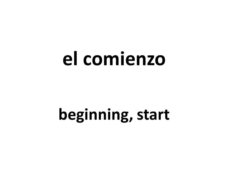 el comienzo beginning, start