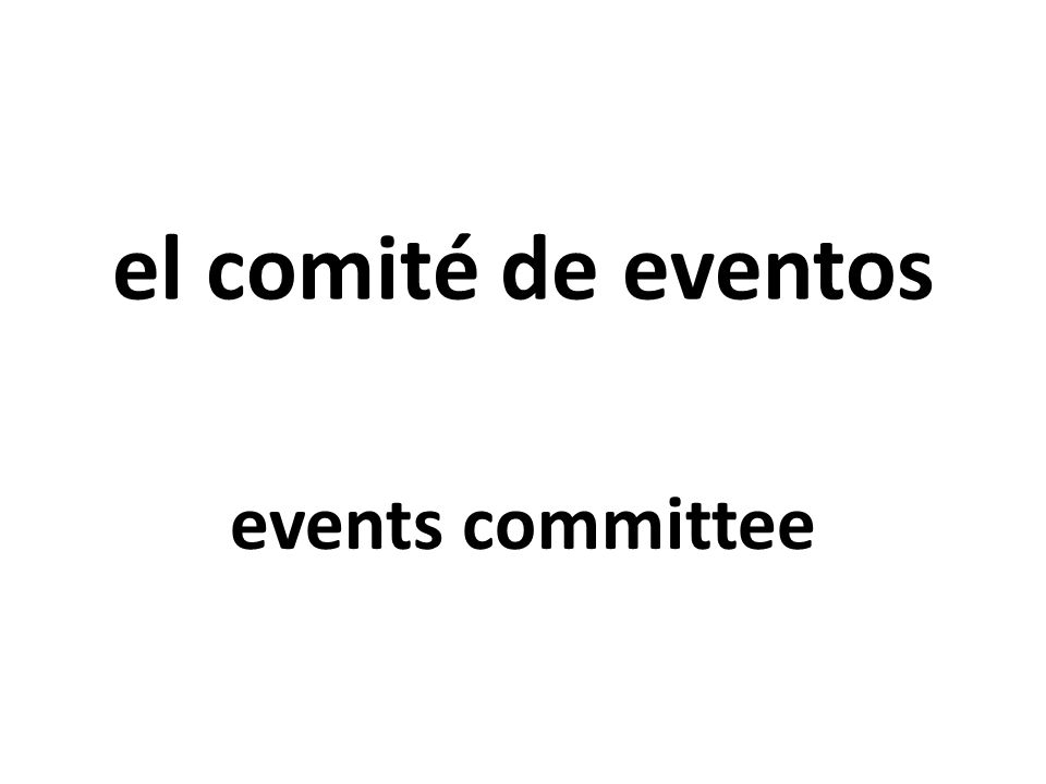 el comité de eventos events committee