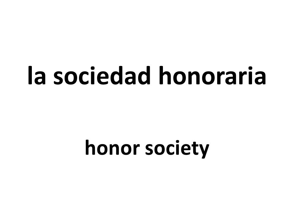 la sociedad honoraria honor society