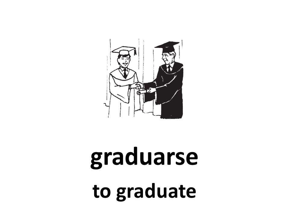 graduarse to graduate