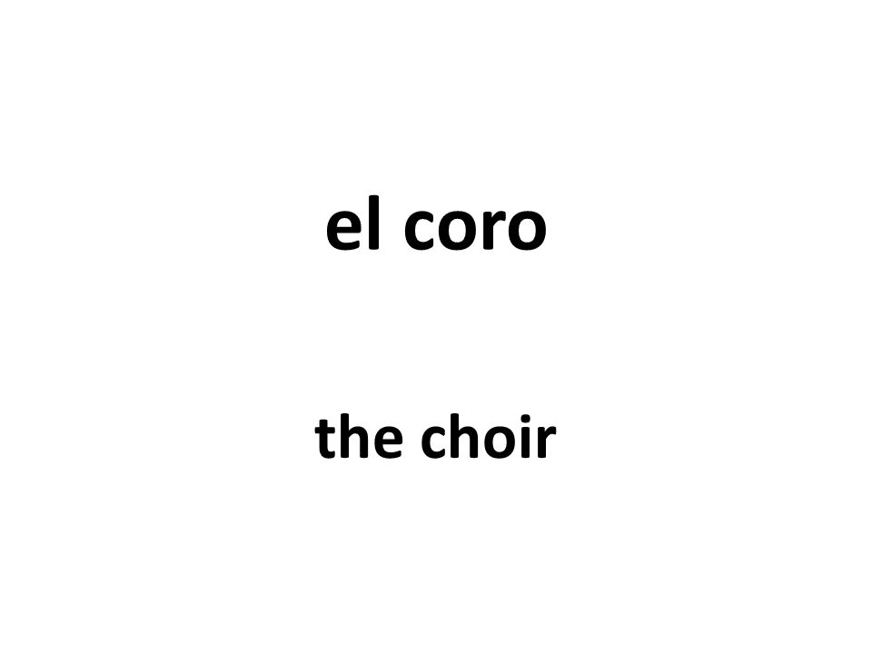 el coro the choir