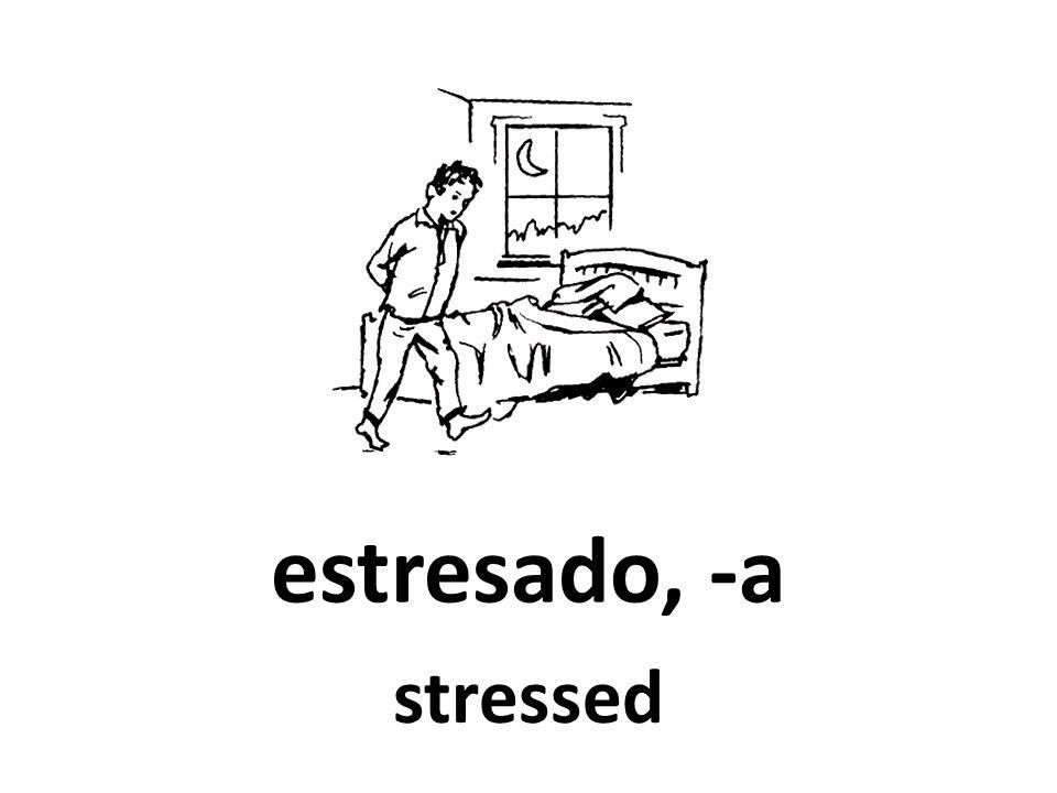 estresado, -a stressed