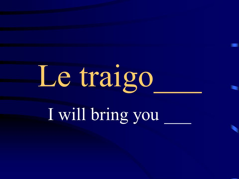 traer to bring