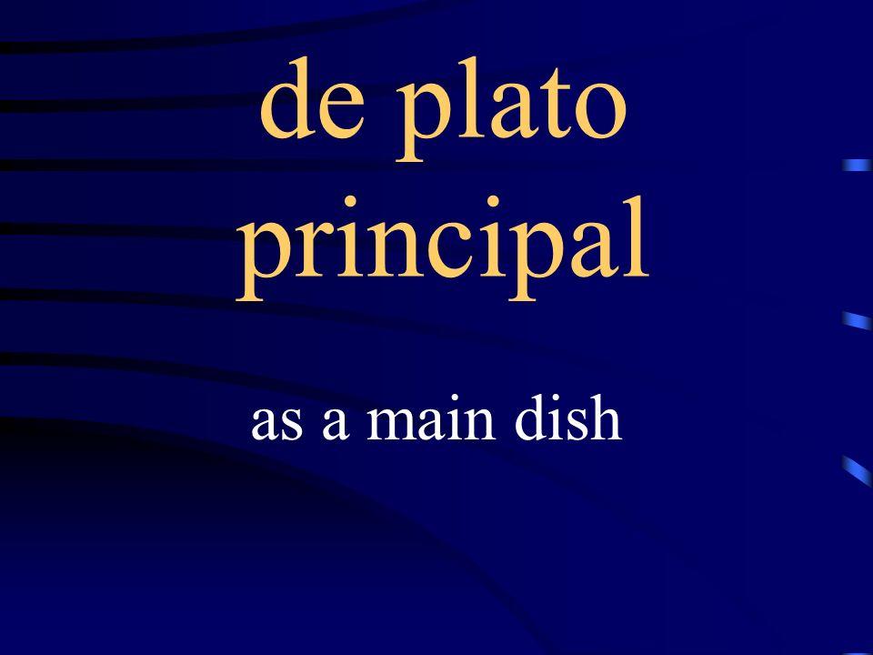 el plato principal main dish