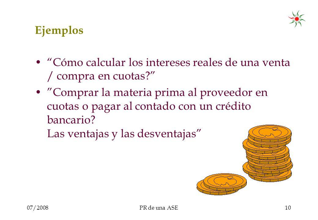 07/2008PR de una ASE10 Ejemplos Cómo calcular los intereses reales de una venta / compra en cuotas.