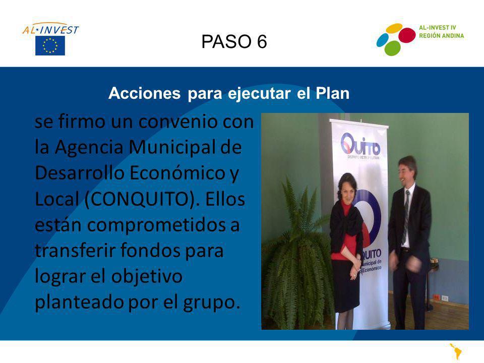 Acciones para ejecutar el Plan se firmo un convenio con la Agencia Municipal de Desarrollo Económico y Local (CONQUITO). Ellos están comprometidos a t