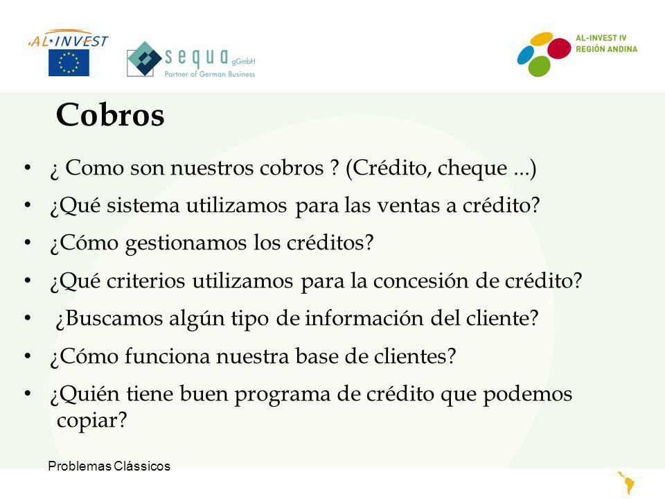 Problemas Clássicos Cobros ¿ Como son nuestros cobros ? (Crédito, cheque...) ¿Qué sistema utilizamos para las ventas a crédito? ¿Cómo gestionamos los