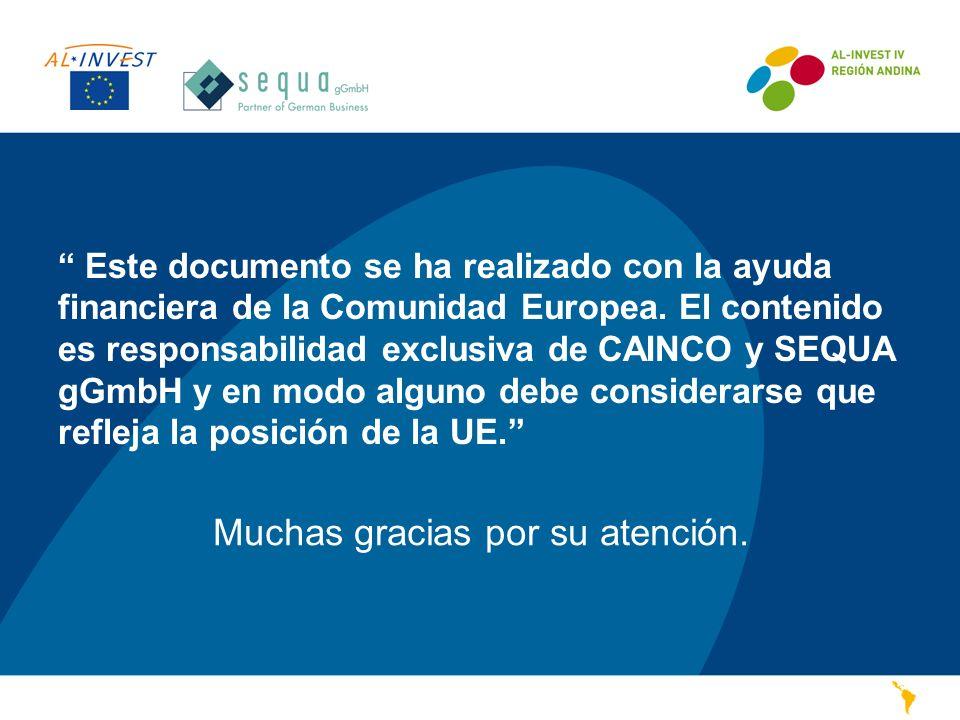 Muchas gracias por su atención. Este documento se ha realizado con la ayuda financiera de la Comunidad Europea. El contenido es responsabilidad exclus