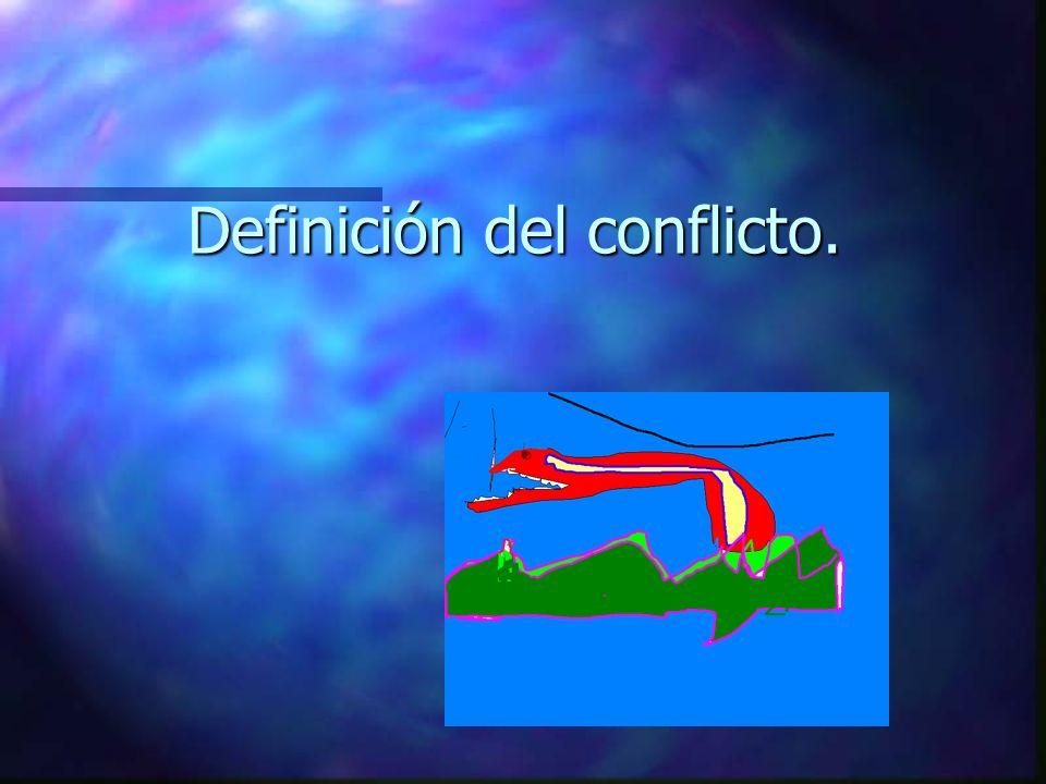 Definición del conflicto.
