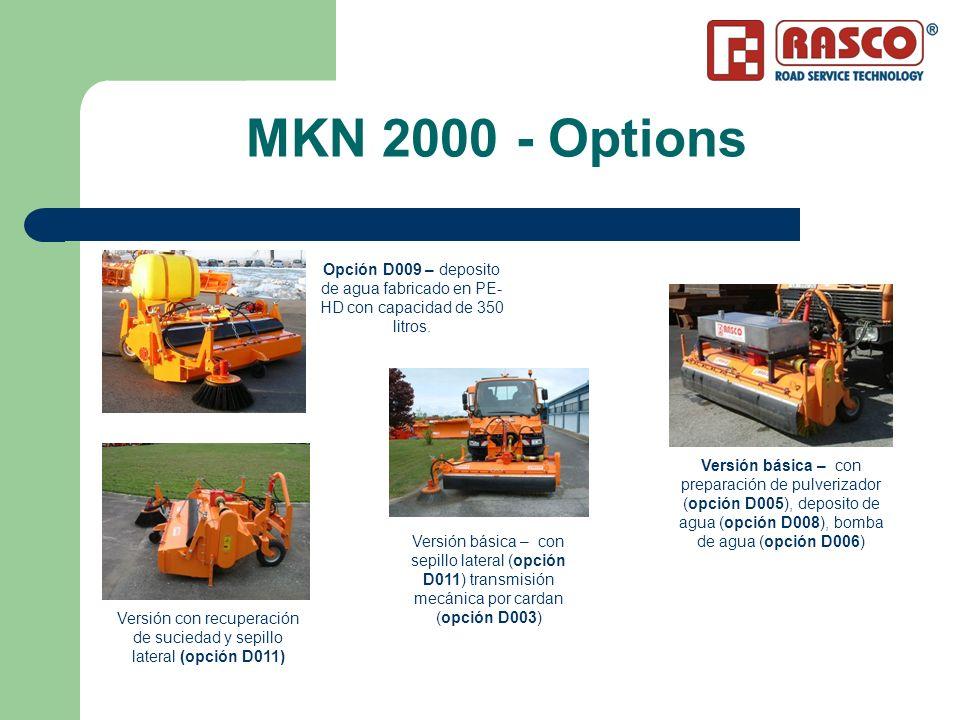 MKN 2000 – Connecting requirements Los UNIMOG tienen que tener: placas de montaje frontal (DIN 76060 A), toma de fuerza frontal a (540 rpm.) o 3 or 3 pares tomas hidráulicos Los Tractores tiene que tener: Motor principal de 40kw (55 HP) de potencia, placas de montaje frontal (DIN 76060 A), toma de fuerza delantera (540 rpm), 2 o mas pares de tomas hidráulicas.