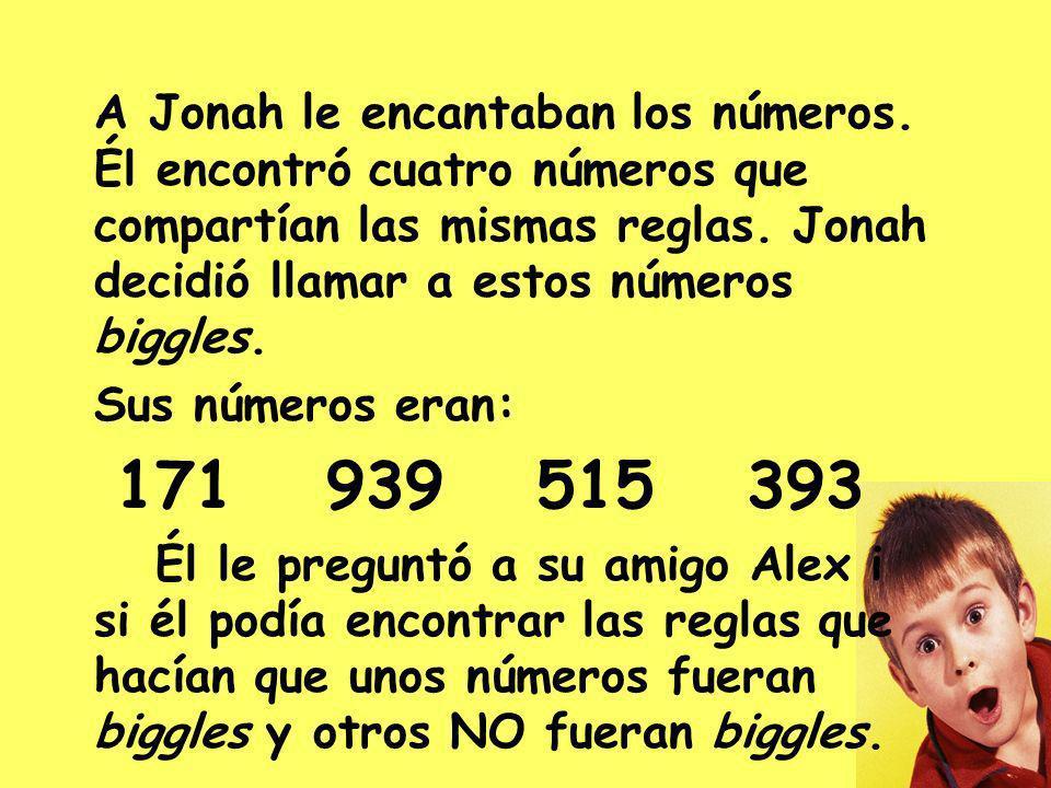A Jonah le encantaban los números. Él encontró cuatro números que compartían las mismas reglas.