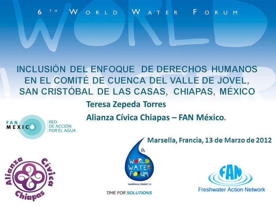 Teresa Zepeda Torres Alianza Cívica Chiapas – FAN México. Marsella, Francia, 13 de Marzo de 2012.