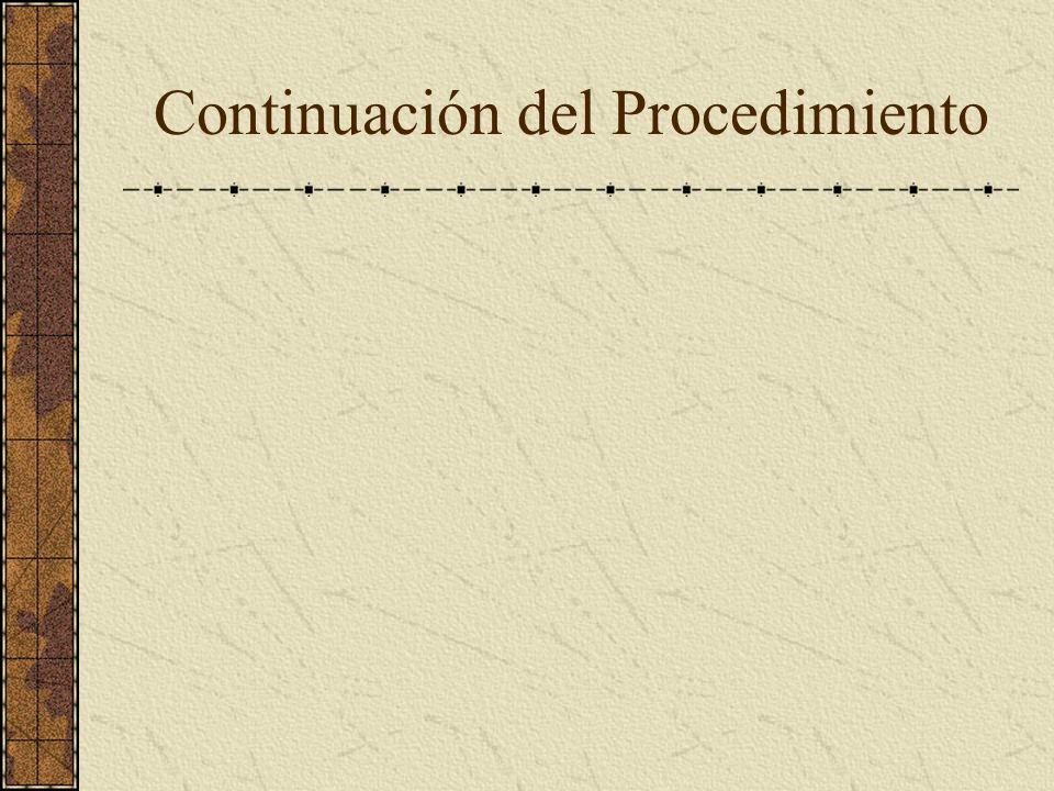 Continuación del Procedimiento