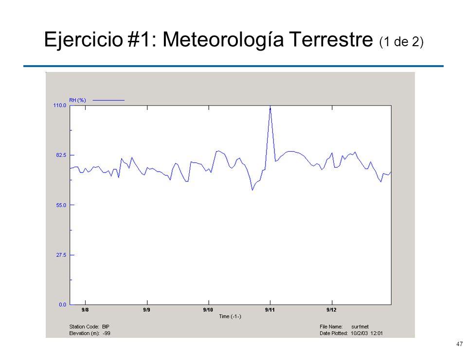 47 Ejercicio #1: Meteorología Terrestre (1 de 2)
