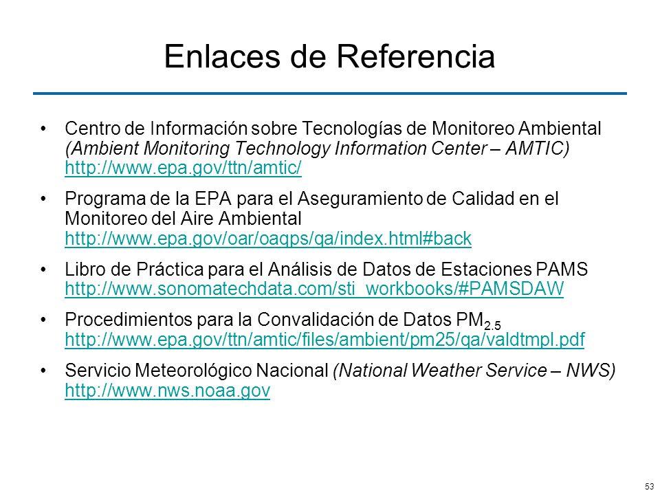 53 Enlaces de Referencia Centro de Información sobre Tecnologías de Monitoreo Ambiental (Ambient Monitoring Technology Information Center – AMTIC) htt