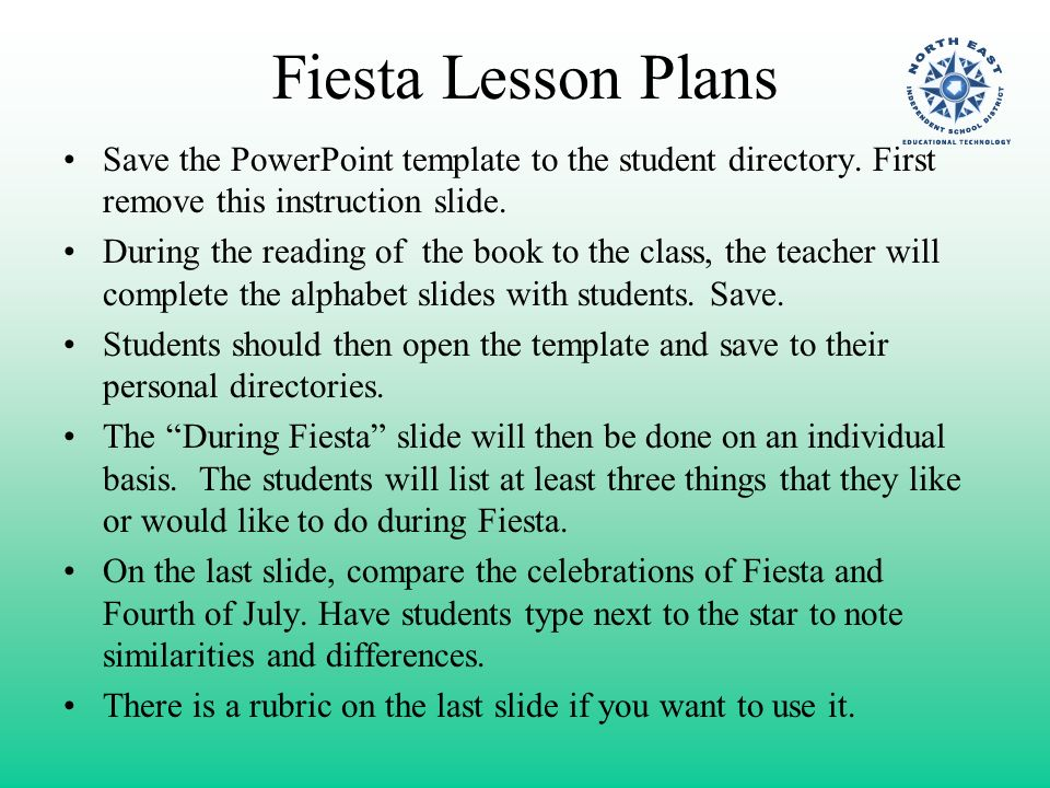 Fiesta Lesson Plans Save the PowerPoint template to the student directory.