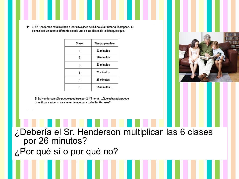 ¿Debería el Sr. Henderson multiplicar las 6 clases por 26 minutos? ¿Por qué sí o por qué no?