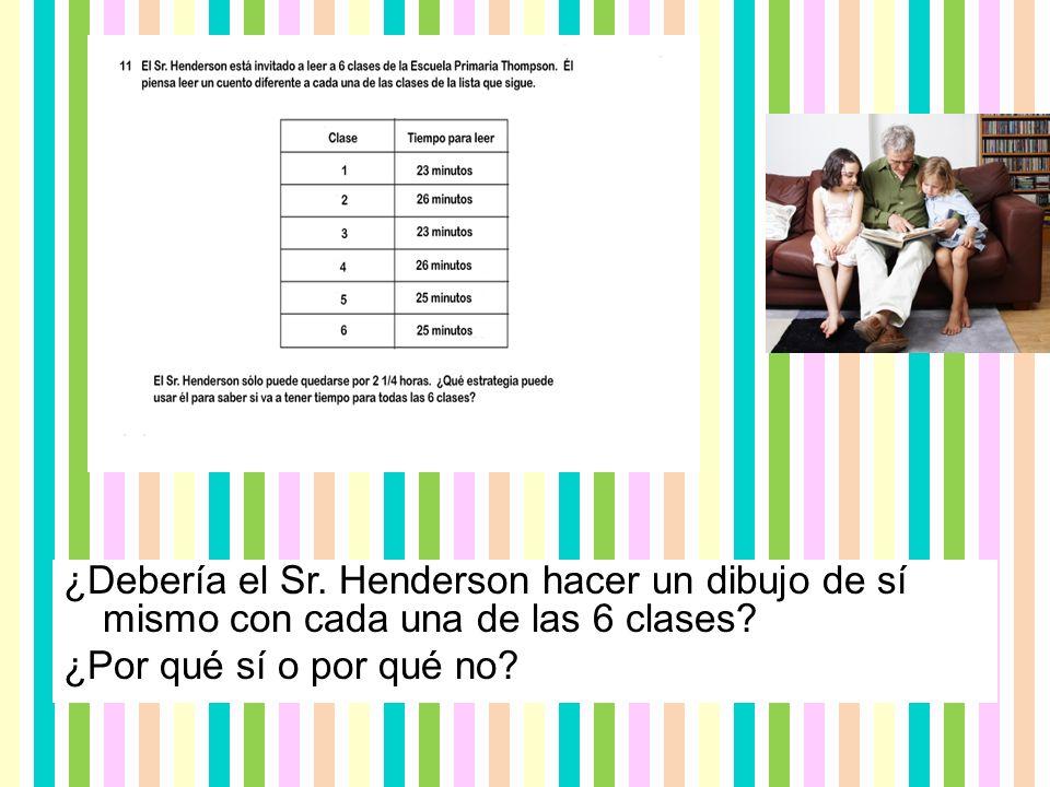 ¿Debería el Sr.Henderson hacer un dibujo de sí mismo con cada una de las 6 clases.