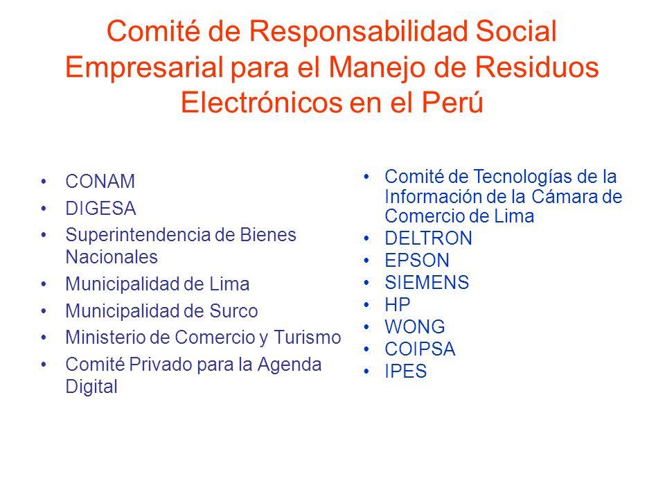 Comité de Responsabilidad Social Empresarial para el Manejo de Residuos Electrónicos en el Perú CONAM DIGESA Superintendencia de Bienes Nacionales Mun