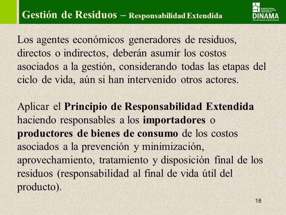 17 Gestión de Residuos – Planes de Gestión Establecer Planes de Gestión de residuos que deberán ser responsabilidad de las empresas que ponen los productos en el mercado.