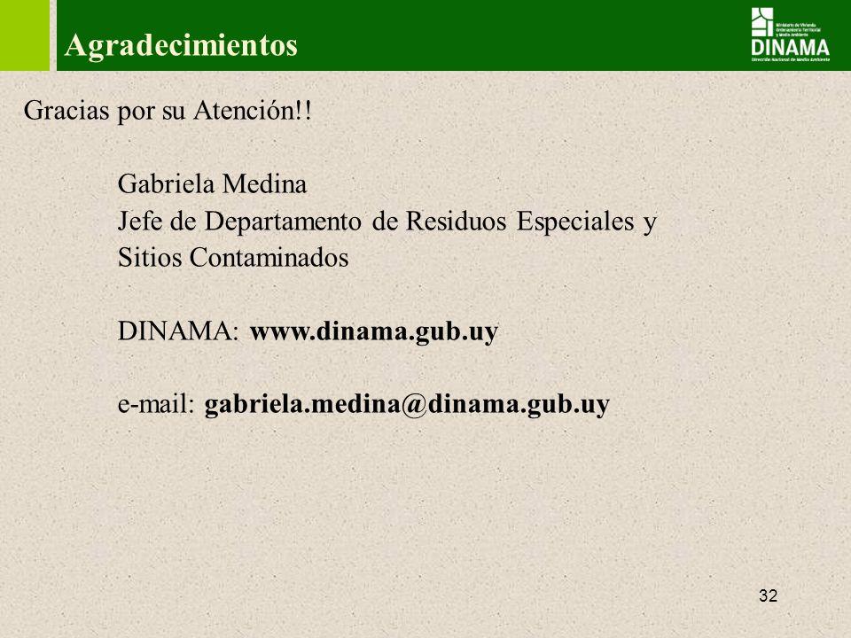 32 Agradecimientos Gracias por su Atención!! Gabriela Medina Jefe de Departamento de Residuos Especiales y Sitios Contaminados DINAMA: www.dinama.gub.