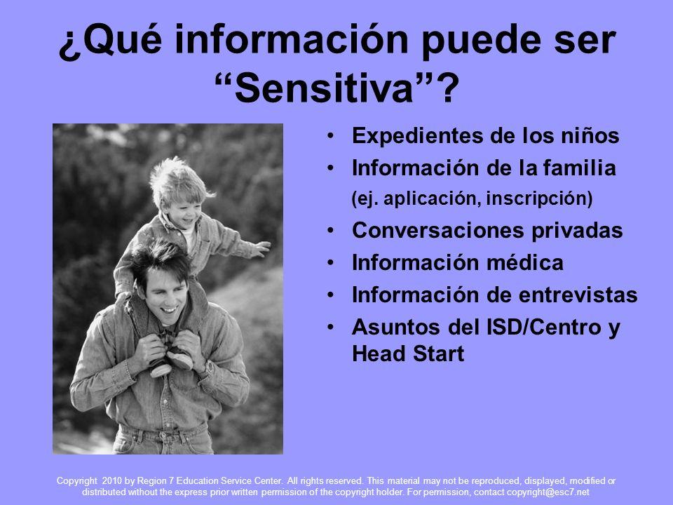 ¿Qué información puede ser Sensitiva. Expedientes de los niños Información de la familia (ej.