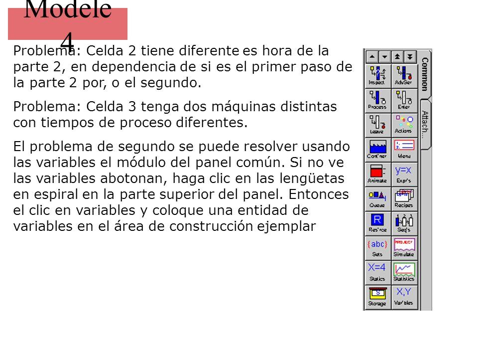 Modele 4 Problema: Celda 2 tiene diferente es hora de la parte 2, en dependencia de si es el primer paso de la parte 2 por, o el segundo.