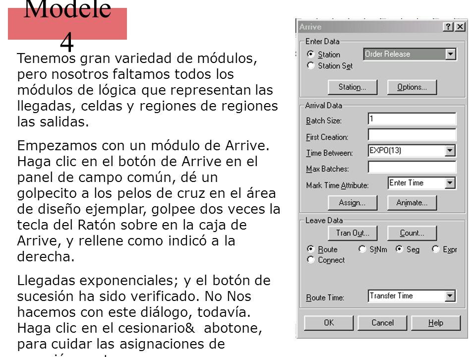 Modele 4 Tenemos gran variedad de módulos, pero nosotros faltamos todos los módulos de lógica que representan las llegadas, celdas y regiones de regiones las salidas.