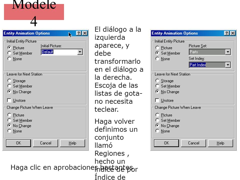 Modele 4 El diálogo a la izquierda aparece, y debe transformarlo en el diálogo a la derecha.